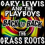 Gary Lewis & The Playboys Back To Back - Gary Lewis & The Playboys & The Grass Roots