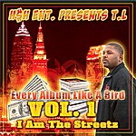 TL Every Album Like A Bird Volume 1: I Am The Streetz