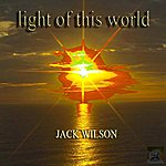 Jack Wilson Light Of This World - Single