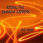 Jack Wyles Riding The Dharma Express