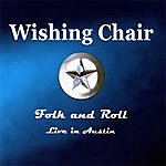 Wishing Chair Folk And Roll ( Live In Austin)