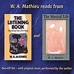 W.A. Mathieu The Listening Book And The Musical Life
