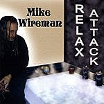 Mike Wireman Relax Attack