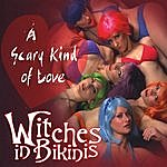 Witches In Bikinis A Scary Kind Of Love
