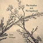 Tom Wilson The Heather And The Sagebrush