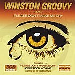 Winston Groovy Please Don't Make Me Cry