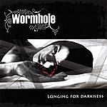 Wormhole Longing For Darkness