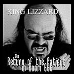 King Lizzard The Return Of The Patient In Room 666