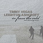Timmy Vegas In From The Cold (2-Track Single)