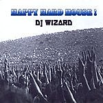 DJ Wizard Happy Hard House