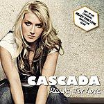 Cascada Ready For Love