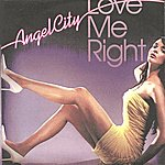 Angel City Love Me Right