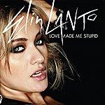 Elin Lanto Love Made Me Stupid