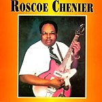 Roscoe Chenier Roscoe Chenier