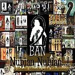 2Ban Nubian Nubian (I Smash Mouths With Education)