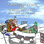 Kevin Henrickson Christmastime In Wrigleyville (Some Hope For Chicago Cubs Fans)