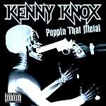 Kenny Knox Poppin That Metal (Parental Advisory)