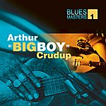 Arthur 'Big Boy' Crudup Blues Masters Vol. 1(Arthur Big Boy Crudup)