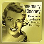 Rosemary Clooney Come On-A My House - Greatest Recordings