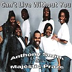 Anthony Smith Can't Live Without You