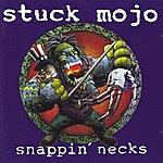 Stuck Mojo Snappin´ Necks