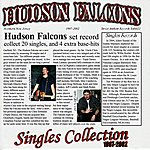 Hudson Falcons Singles Collection 1997-2002