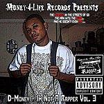 D Money I'm Not A Rapper Vol. 3 (Parental Advisory)
