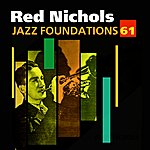 Red Nichols Jazz Foundations, Vol. 61 - Red Nichols