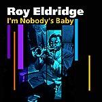 Roy Eldridge I'm Nobody's Baby