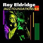 Roy Eldridge Jazz Foundations, Vol. 63 - Roy Eldridge