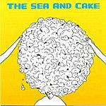 The Sea And Cake The Sea And Cake