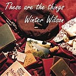 Winter Wilson These Are The Things