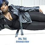 Ms. Tee Stronger Now - Single