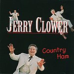 Jerry Clower Country Ham (Reissue)