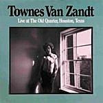 Townes Van Zandt Live At The Old Quarter