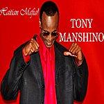 Tony Manshino Haitian Mafia