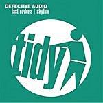 Defective Audio Last Orders