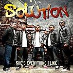 The Solution She's Everything I Like - Single