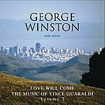 George Winston Love Will Come - The Music Of Vince Guaraldi, Volume 2