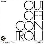 Galaxy Out Of Control (Part Two)