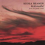 Keola Beamer Kolonahe - From The Gentle Wind