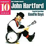 John Hartford Good'le Days - Perfect 10 Series