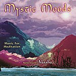 Akasha Mystic Moods - Music For Meditation