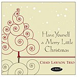 Chad Lawson Trio Have Yourself A Merry Little Christmas (Single)