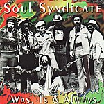The Soul Syndicate Was, Is & Always
