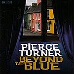 Pierce Turner Beyond The Blue