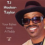 T J Hooker Taylor Your Babies Need A Daddy