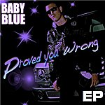 Baby Blue Proved You Wrong EP