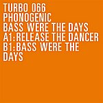 Phonogenic Turbo 066 - Bass Were The Days (2-Track Single)