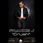 Frankie J Crush (Single)